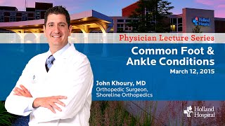 Common Foot u0026 Ankle Conditions