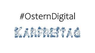 #OsternDigital - Karfreitag