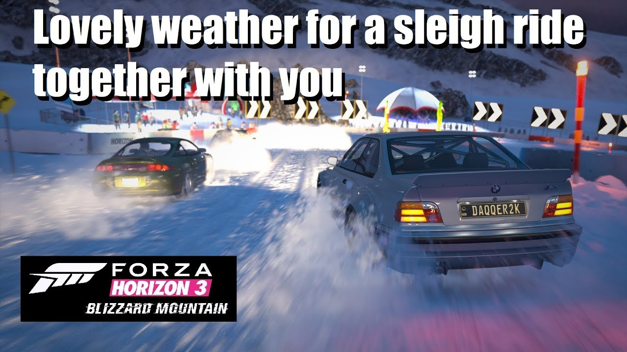 Forza Horizon 3 Blizzard Mountain - Lovely weather for a sleigh ride together with you - YouTube