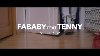 Fababy Ft. Tenny - Oublie Moi (Clip Officiel)