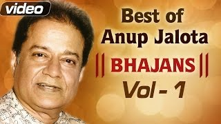 Top 10 Anup Jalota Bhajans Vol: 1 | Popular Bhakti Songs in Hindi