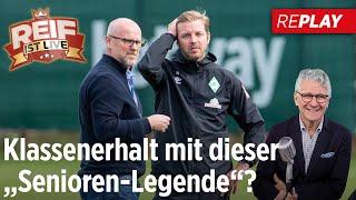 Werder-Chaos! Kohfeldt gefeuert, kann diese Legende Bremen retten? | Reif ist Live