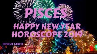 HAPPY NEW YEAR!! THE YEAR OF GROUNDING YOUR DREAMS! * PISCES JANUARY 2019 HOROSCOPE