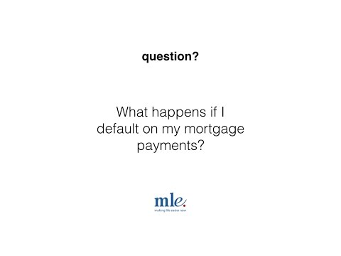 What happens if I default on my mortgage payments?
