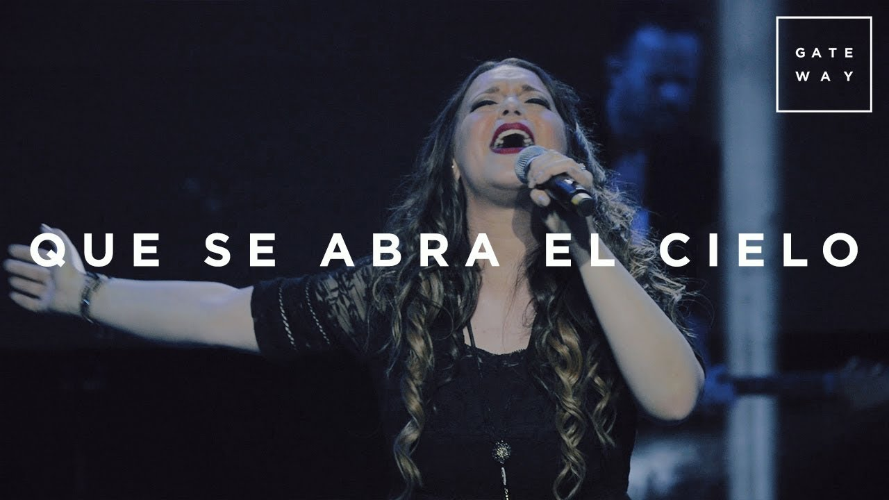 Que Se Abra El Cielo // Gateway Worship (con Christine D'Clario Y Marcos Brunet) // Murallas
