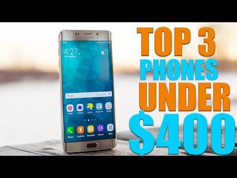 TOP 3 BEST SMARTPHONES UNDER $400 TO BUY IN MID 2019