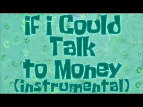 SpongeBob SquarePants: If I Could Talk To Money (Instrumental)