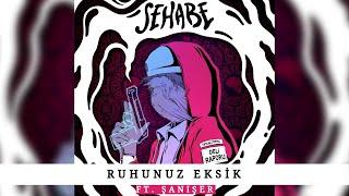 Sehabe - Ruhunuz Eksik (Ft. Şanışer) (Official Audio)