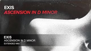 Exis - Ascension In D Minor (Extended Mix)