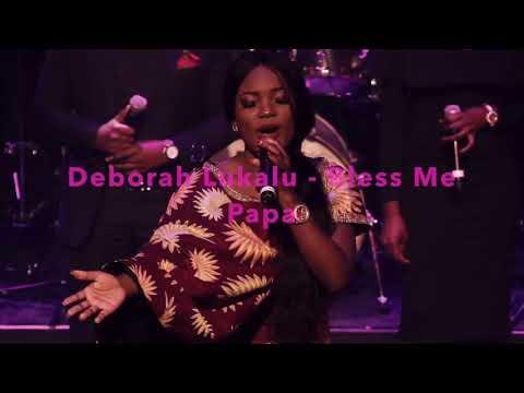 Deborah Lukalu Bless Me Papa