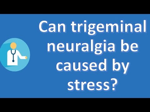 Can trigeminal neuralgia be caused by stress ? | Good Health and More