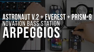 Arpeggios | Astronaut V.2 + Everest + Prism-9 + Novation Bass Station