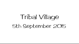 Tribal Village - A Psychedelic Adventure, Saturday 5th September 2015
