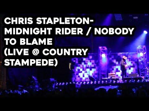 Chris Stapleton- Midnight Rider / Nobody to Blame (LIVE @ Country Stampede)