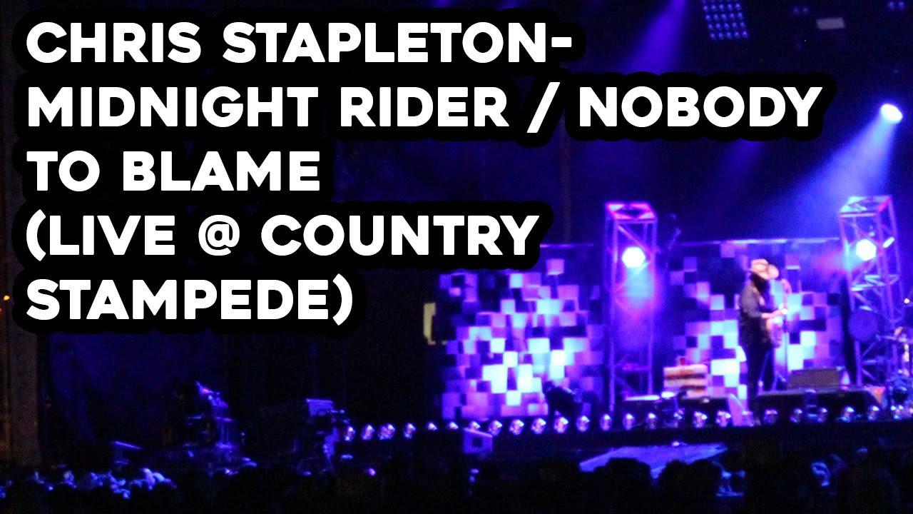 Chris Stapleton Midnight Rider Nobody To Blame Live