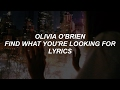 find what you're looking for // olivia o'brien lyrics video & mp3