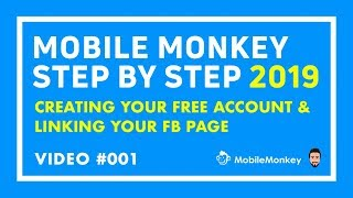 Video 1: How to Create Your Free Mobile Monkey Account in 2019