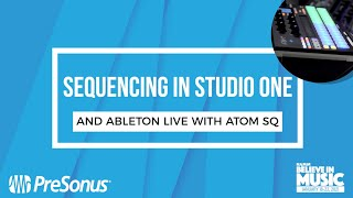 Believe in Music - Sequencing in Studio One and Ableton Live with ATOM SQ