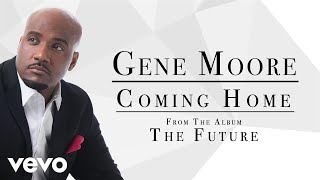 Gene Moore - Coming Home (Audio) thumbnail