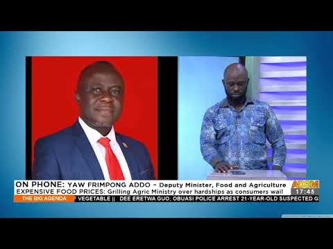 Grilling Agric Ministry over hardships as consumers wail -The Big Agenda on Adom TV(17-9-21)