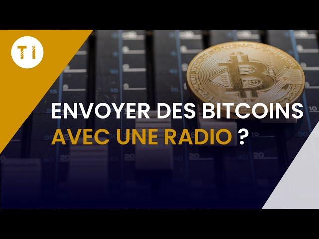 RECEVOIR DES BITCOINS VIA RADIO ?