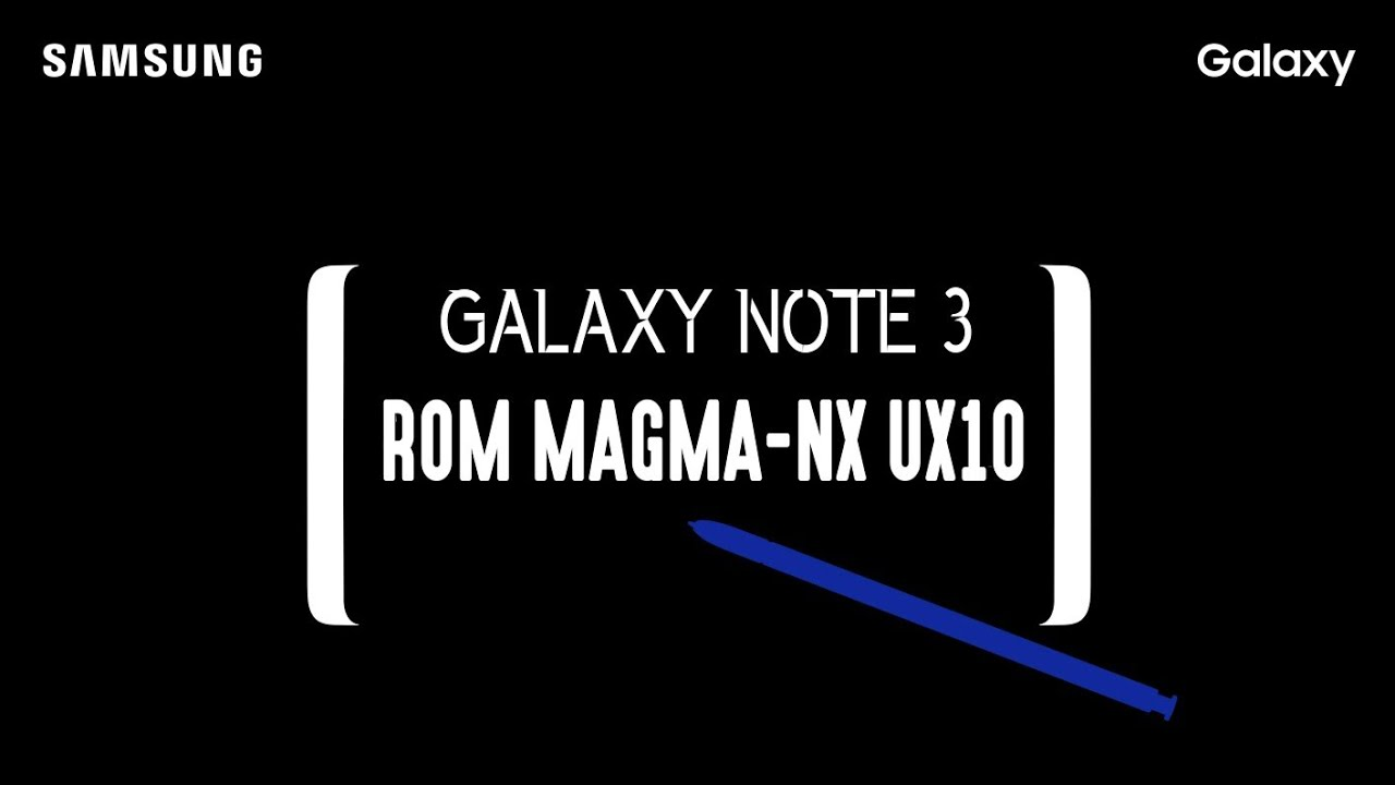 Galaxy note 3 Rom MagMa-NX UX10