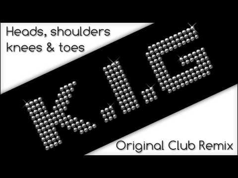 K I G Heads, Shoulders Knees N Toes (Original Club Mix)