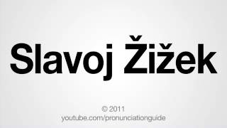 How to Pronounce Slavoj Žižek