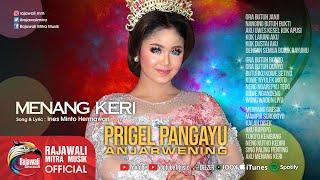 Prigel Pangayu Anjarwening - Menang Keri (Official Music Video)