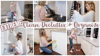 EXTREME CLEAN, DECLUTTER, + ORGANIZE // CLEAN WITH ME 2019