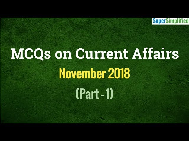 MCQs from Current Affairs: Nov 2018 - Part 1