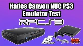 Hades Canyon NUC PS3  Emulator Test  INTEL/AMD Mini Gaming PC