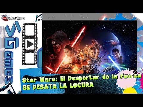 Star Wars: El Despertar de la Fuerza SE DESATA LA LOCURA