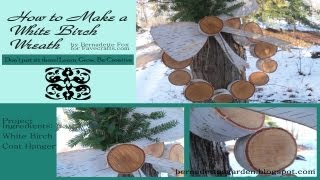 How To Make An Indoor/outdoor White Birch Wreath