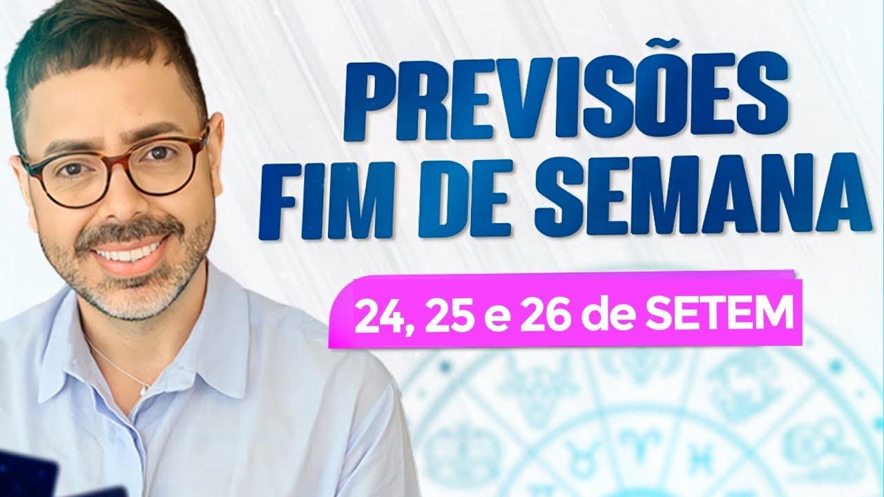 PREVISÕES DE FIM DE SEMANA. 24, 25 E 26 DE SETEMBRO.