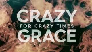 Crazy Grace for Crazy Times - Promo Video