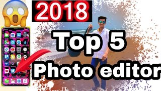 2018 Best Photo Editing android apps   Top 5 photo editing apps in android mobile  Best photo editor