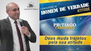Deus muda trajetos pela sua atitude - Pr. Tiago Carpathia - 10-11-2019