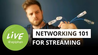 Networking 101 for streaming