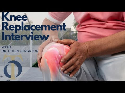 Dr. Colin Kingston Interview about Knee Replacements