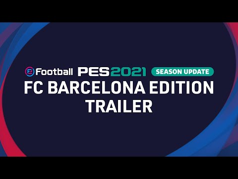 eFootball PES 2021 SEASON UPDATE x FC Barcelona - Club Edition Trailer