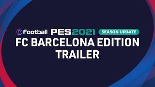eFootball PES 2021 SEASON UPDATE x FC Barcelona - Club Edition Trailer
