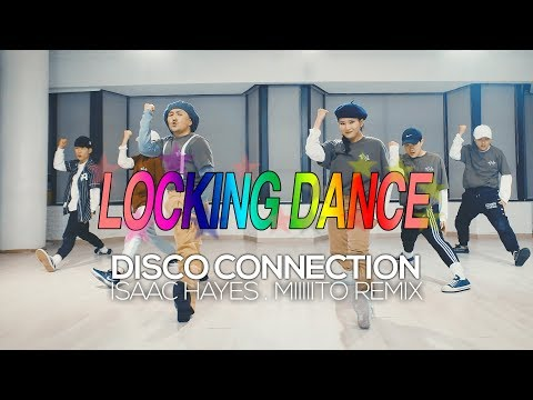 Isaac Hayes - Disco Connection (Miiiiito Remix) : BoogTom Locking Choreography