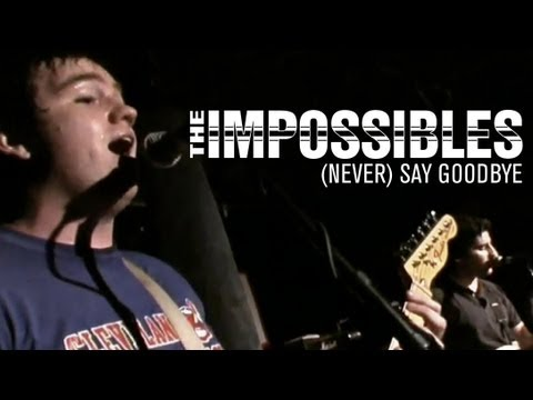 The Impossibles: (Never) Say Goodbye