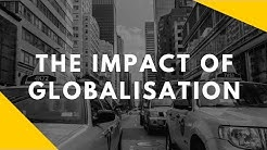 What are the impacts of globalisation?