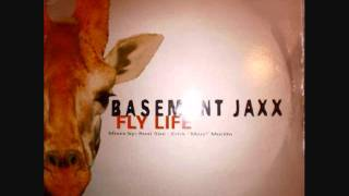 Basement Jaxx - Fly Life (Original Vocal Mix)