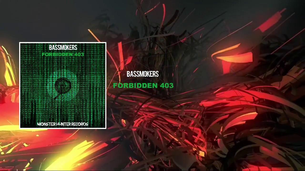 BassMokers -  Forbidden 403 [Premiere]