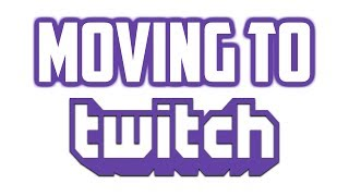 Moving My Streams Exclusively to Twitch + Future Stream Series Plans