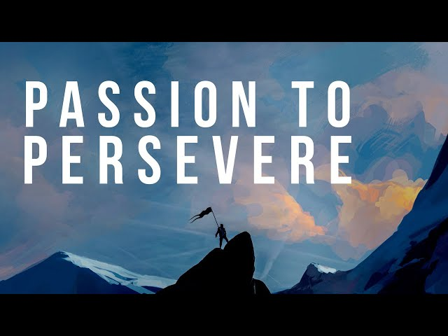 Passion to Persevere