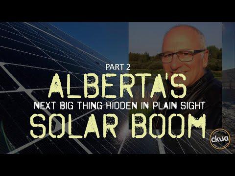 274. Part 2 Alberta's Solar Boom - Billions of dollars invested